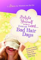Delight Yourself in the Lord, Even on Bad Hair Days