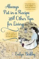 Always Put in A Recipe and Other Tips for Living From Iowa's Best-known Homemaker