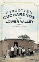 Forgotten Cuchareños of the Lower Valley