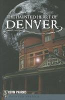The Haunted Heart of Denver