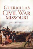 Guerrillas in Civil War Missouri