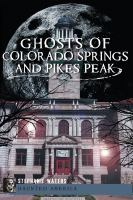 Ghosts of Colorado Springs and Pikes Peak