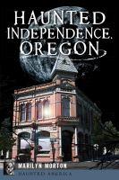 Haunted Independence, Oregon