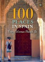 100  Places in Spain Every Woman Should Go, [2016]