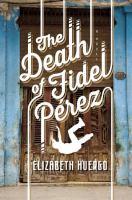 The Death of Fidel Pérez