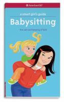 A Smart Girl's Guide Babysitting