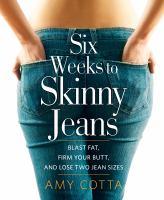 Six Weeks to Skinny Jeans