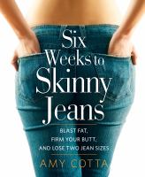 Six Weeks to Skinny Jeans