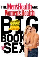 The Men's Health® and Women's Health® Big Book of Sex