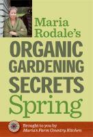 Maria Rodale's Organic Gardening Secrets