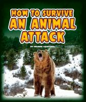 How to Survive An Animal Attack
