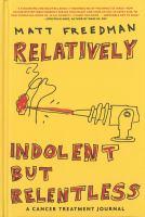 Relatively Indolent but Relentless