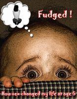 Fudged !