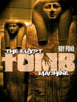 The Egypt Tomb Machine