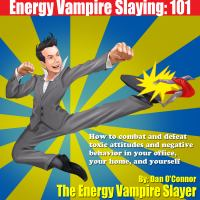 Energy Vampire Slaying 101