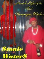 Lavish Lifestyles & Champagne Wishes