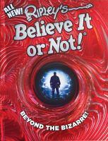 Ripley's believe it or not! Beyond the bizarre!