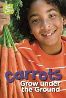 Carrots Grow Under the Ground