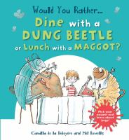 Would You Rather... Dine With A Dung Beetle or Lunch With A Maggot