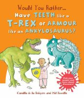 Would You Rather ... Have Teeth Like A T-rex or Armor Like An Ankylosaurus?