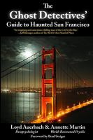 The Ghost Detectives Guide to Haunted San Francisco
