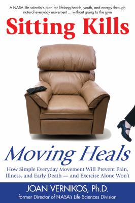 Cover image for Sitting Kills, Moving Heals