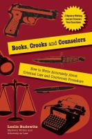 Books, Crooks and Counselors: How to Write Accurately About Criminal Law and Courtroom Procedure
