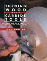 Turning wood with carbide tools : techniques and projects for every skill level