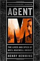 Agent M : the lives and spies of MI5's Maxwell Knight