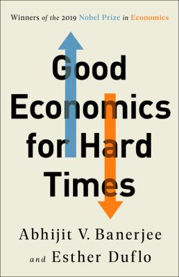 Good Economics for Hard Times: Better Answers to Our Biggest Problems(book-cover)