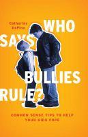 Who Says Bullies Rule?