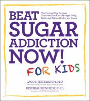 Beat Sugar Addiction Now! for Kids