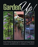 Garden Up! : Smart Vertical Gardening For Small And Large Spaces