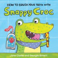How to Brush your Teeth With Snappy Croc