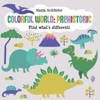 Colorful world : prehistoric : find what's different!