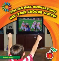 Use your Indoor Voice!