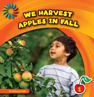 We Harvest Apples in Fall