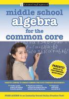 Middle School Algebra for the Common Core