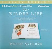 The Wilder life my adventures in the lost world of Little house on the prairie