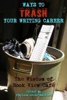 Ways to Trash your Writing Career
