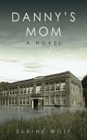 Danny's mom : a novel