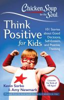 Chicken Soup for the Soul: Think Positive for Kids