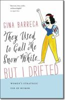 They Used to Call Me Snow White-- but I Drifted