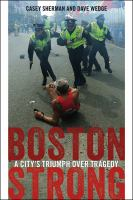 Boston Strong: A City's Triumph Over Tragedy