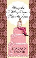 Always the Wedding Planner, Never the Bride