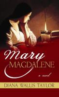 Mary Magdalene : [a novel]