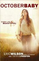 October baby : every life is beautiful