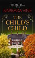 The child's child : [a novel]