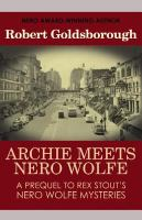 Archie meets Nero Wolfe : a prequel to Rex Stout's Nero Wolfe mysteries