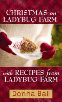 Christmas on Ladybug Farm With Recipes From Ladybug Farm